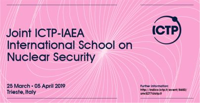 Joint ICTP-IAEA International School on Nuclear Security